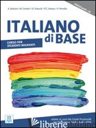 ITALIANO DI BASE. CORSO PER STUDENTI MIGRANTI. LIVELLO PREA1/A2 - AA.VV.