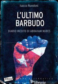 ULTIMO BARBUDO. DIARIO INEDITO DI ABRAHAM NUBES (L') - NUVOLONI ISACCO
