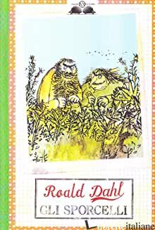 SPORCELLI (GLI) - DAHL ROALD
