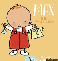 MAX E IL FRATELLINO. EDIZ. A COLORI - OUD PAULINE