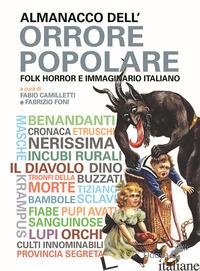 ALMANACCO DELL'ORRORE POPOLARE. FOLK HORROR E IMMAGINARIO ITALIANO - CAMILLETTI F. (CUR.); FONI F. (CUR.)