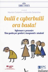 BULLI E CYBERBULLI ORA BASTA! INFORMARE E PREVENIRE. UNA GUIDA PER GENITORI, INS - COSTANTINI M. (CUR.); GIANANDREA A. (CUR.)