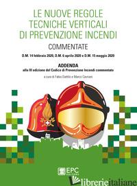 NUOVE REGOLE TECNICHE VERTICALI DI PREVENZIONE INCENDI COMMENTATE (LE) - DATTILO F. (CUR.); CAVRIANI M. (CUR.)