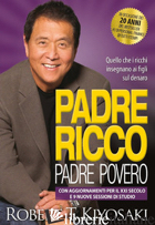 PADRE RICCO PADRE POVERO. QUELLO CHE I RICCHI INSEGNANO AI FIGLI SUL DENARO. CON - KIYOSAKI ROBERT T.