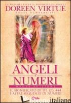 ANGELI E NUMERI. IL SIGNIFICATO DI 111, 123, 444 E ALTRE SEQUENZE DI NUMERI - VIRTUE DOREEN