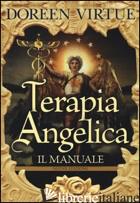 TERAPIA ANGELICA. IL MANUALE - VIRTUE DOREEN