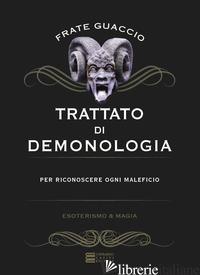 TRATTATO DI DEMONOLOGIA - GUACCIO FRANCESCO MARIA