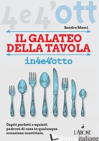 GALATEO A TAVOLA (IL) - MASCI SANDRO