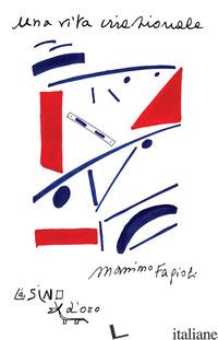 VITA IRRAZIONALE. LEZIONI 2006 (UNA) - FAGIOLI MASSIMO