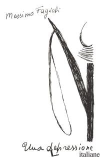 DEPRESSIONE (UNA) - FAGIOLI MASSIMO