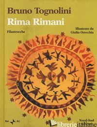 RIMA RIMANI. FILASTROCCHE - TOGNOLINI BRUNO