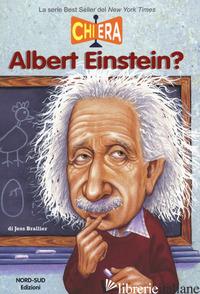 CHI ERA ALBERT EINSTEIN? - BRALLIER JESS M.
