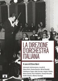 DIREZIONE D'ORCHESTRA ITALIANA (LA) - BORRI E. (CUR.)