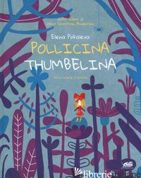 POLLICINA-THUMBELINA. TESTO INGLESE A FRONTE. EDIZ. A COLORI - ANDERSEN HANS CHRISTIAN; POKALEVA L. (CUR.)