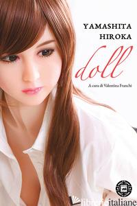 DOLL - YAMASHITA HIROKA; FRANCHI V. (CUR.)