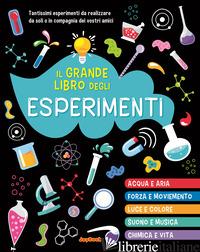 GRANDE LIBRO DEGLI ESPERIMENTI (IL) -