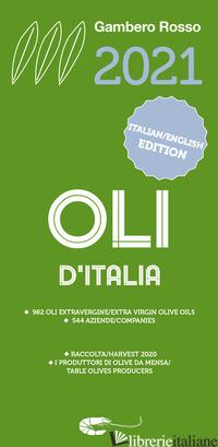 OLI D'ITALIA 2021. I MIGLIORI EXTRAVERGINE. EDIZ. ITALIANA E INGLESE - AA.VV.