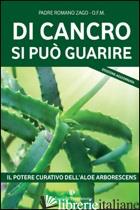 DI CANCRO SI PUO' GUARIRE - ZAGO ROMANO