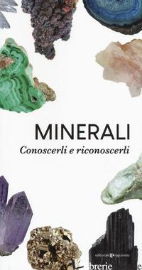 MINERALI. CONOSCERLI E RICONOSCERLI - AA.VV.