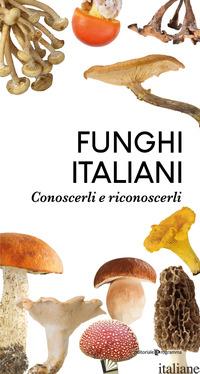 FUNGHI ITALIANI. CONOSCERLI E RICONOSCERLI -