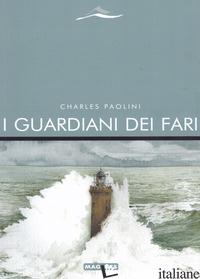 GUARDIANI DEI FARI (I) - PAOLINI CHARLES
