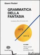 GRAMMATICA DELLA FANTASIA. INTRODUZIONE ALL'ARTE DI INVENTARE STORIE - RODARI GIANNI