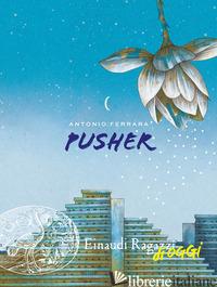 PUSHER - FERRARA ANTONIO