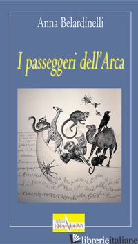 PASSEGGERI DELL'ARCA (I) - BELARDINELLI ANNA