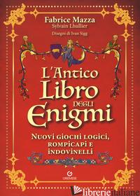 ANTICO LIBRO DEGLI ENIGMI (L') - MAZZA FABRICE; LHULLIER SYLVAIN; GORINI P. (CUR.)
