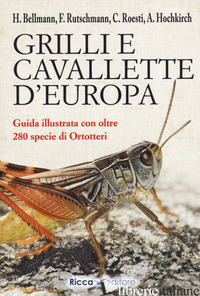 GRILLI E CAVALLETTE D'EUROPA - BELLMANN HEIKO