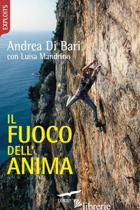 FUOCO DELL'ANIMA (IL) - DI BARI ANDREA; MANDRINO LUISA
