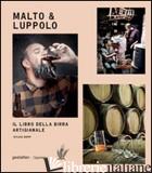 MALTO & LUPPOLO. IL LIBRO DELLA BIRRA ARTIGIANALE - KOPP SYLVIA