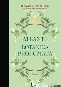 ATLANTE DI BOTANICA PROFUMATA - ELLENA JEAN-CLAUDE