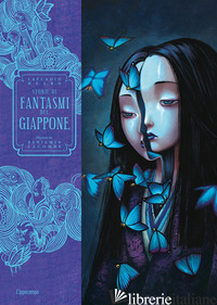 STORIE DI FANTASMI DEL GIAPPONE - HEARN LAFCADIO; LACOMBE BENJAMIN; FATICA O. (CUR.)