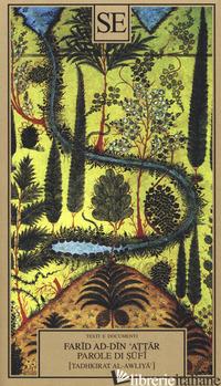 PAROLE DI SUFI - FARID AD-DIN ATTAR; PIRINOLI L. (CUR.)