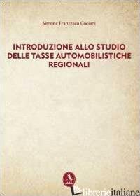 INTRODUZIONE ALLO STUDIO DELLE TASSE AUTOMOBILISTICHE REGIONALI - COCIANI SIMONE F.