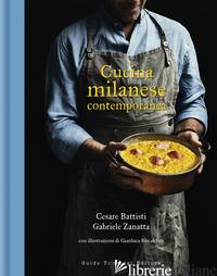 CUCINA MILANESE CONTEMPORANEA - BATTISTI CESARE; ZANATTA GABRIELE