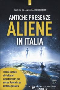 ANTICHE PRESENZE ALIENE IN ITALIA. TRACCE INEDITE DI VISITATORI EXTRATERRESTRI N - DALLA VECCHIA ISABELLA; SUCCU SERGIO