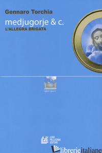 MEDJUGORJE & C. L'ALLEGRA BRIGATA - TORCHIA GENNARO