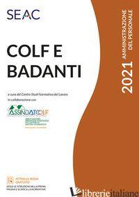 COLF E BADANTI 2021 - CENTRO STUDI NORMATIVA DEL LAVORO (CUR.)