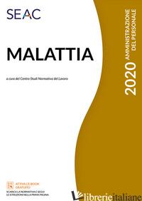 MALATTIA - CENTRO STUDI NORMATIVA DEL LAVORO SEAC (CUR.)