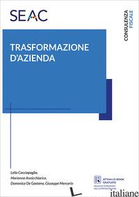 TRASFORMAZIONE D'AZIENDA - CACCIAPAGLIA LELIO; ANNICCHIARICO MARIANNA; DE GAETANO DOMENICO; MERCURIO GIUSEP