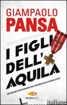 FIGLI DELL'AQUILA (I) - PANSA GIAMPAOLO
