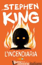 INCENDIARIA (L') - KING STEPHEN