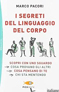SEGRETI DEL LINGUAGGIO DEL CORPO (I) - PACORI MARCO