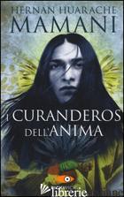 CURANDEROS DELL'ANIMA (I) - HUARACHE MAMANI HERNAN