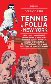 TENNIS E FOLLIA A NEW YORK. IL BLACK OUT SPEGNE LA CITTA', IL BRONX BRUCIA, LA D - ERBA CORRADO