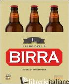 LIBRO DELLA BIRRA (IL) - HAMPSON TIM; MOVIMENTO BIRRARIO ITALIANO (CUR.)