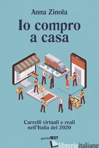 IO COMPRO A CASA. CARRELLI VIRTUALI E REALI NELL'ITALIA DEL 2020 - ZINOLA ANNA