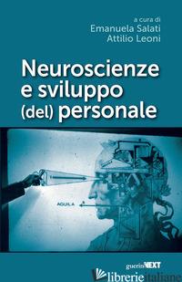 NEUROSCIENZE E SVILUPPO (DEL) PERSONALE - SALATI M. E. (CUR.); LEONI A. (CUR.)